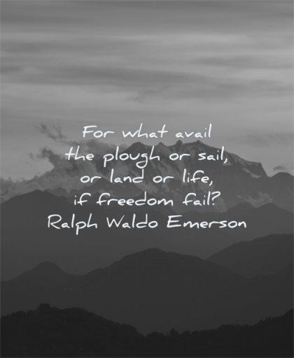 freedom quotes avail plough sail land life fail ralph waldo emerson wisdom mountains landscape sky
