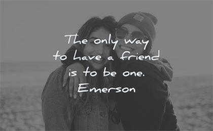friendship quotes only way have friend one ralph waldo emerson wisdom women hug