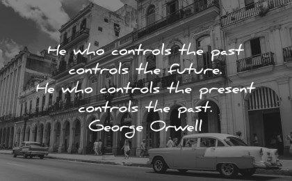 future quotes controls past george orwell wisdom cuba