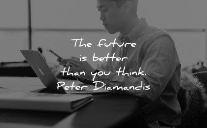 future quotes better think peter diamandis wisdom man laptop working