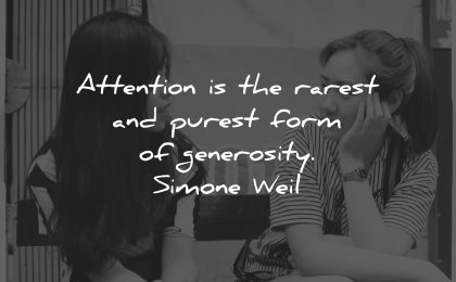 generosity quotes attention rarest purest form simone weil wisdom