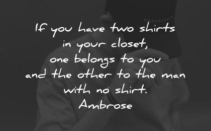 generosity quotes have two shirts closet belongs ambrose wisdom