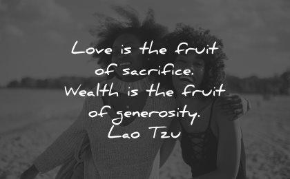 generosity quotes love sacrifice wealth fruit generosity lao tzu wisdom