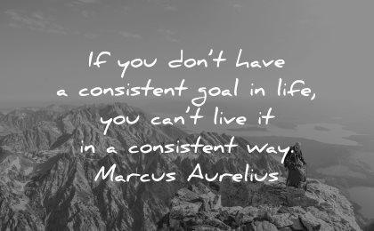 goals quotes dont have consistent life live way marcus aurelius wisdom