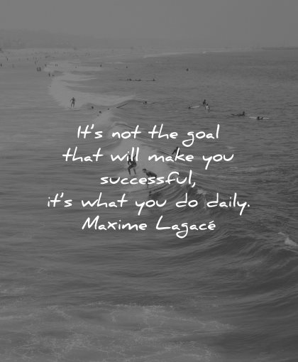 goals quotes will make you successful daily maxime lagace wisdom waves water surf
