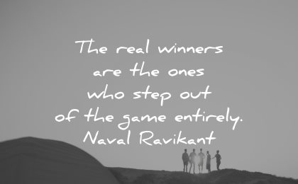 goals quotes real winners ones step out game entirely naval ravikant wisdom