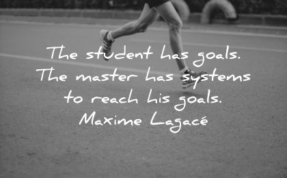 goals quotes students master systems reach maxime lagace wisdom