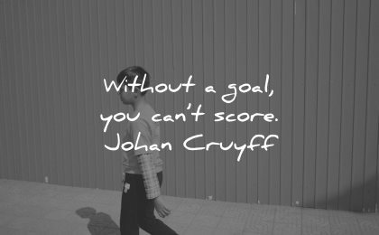 goals quotes without you cant score johan cruyff wisdom