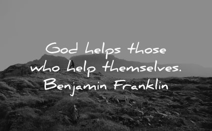 god helps those who help themselves benjamin franklin wisdom nature hiking