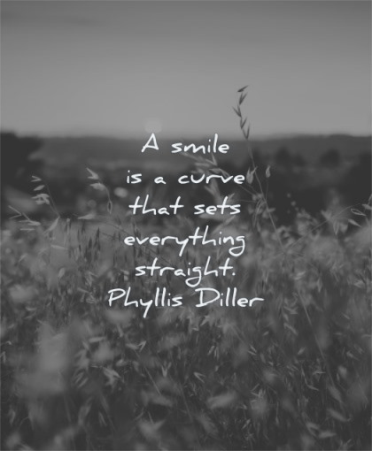 good morning quotes smile curve everything straight phyllis diller wisdom nature