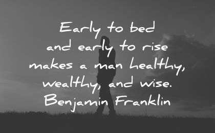 good morning quotes early bed rise makes man healthy wealthy wise benjamin franklin wisdom silhouette man nature