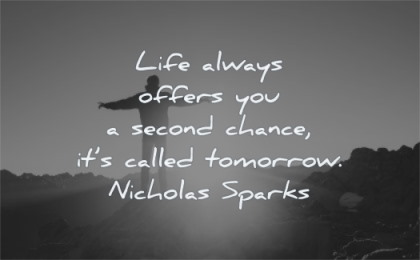 good morning quotes life always offers you second chance called tomorrow nicholas sparks wisdom man sunrise sun