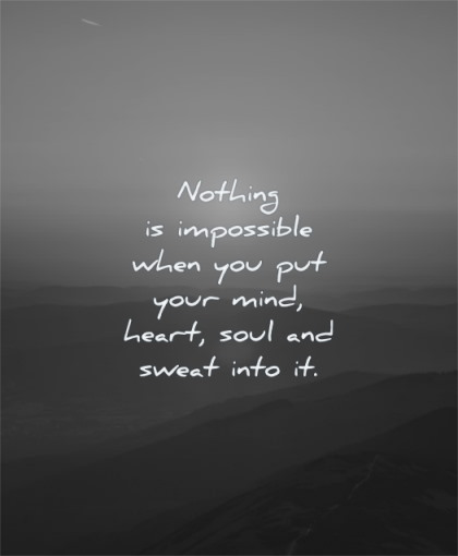 good morning quotes nothing impossible when your mind heart soul sweat into wisdom sky