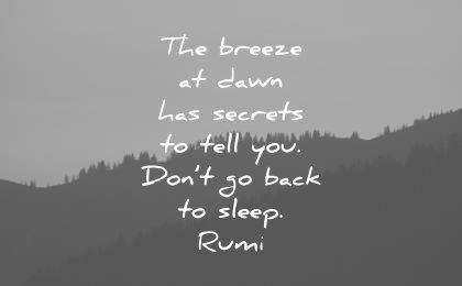 good morning quotes breeze dawn has secrets tell you dont back sleep rumi wisdom