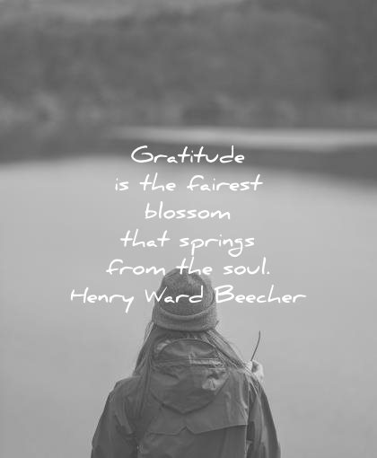 gratitude quotes fairest blossom springs from soul henry ward beecher wisdom