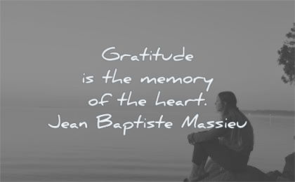 gratitude quotes memory heart jean baptiste massieu wisdom woman sitting water