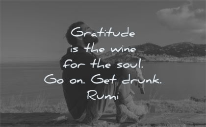 gratitude quotes wine for soul drunk rumi wisdom man sitting