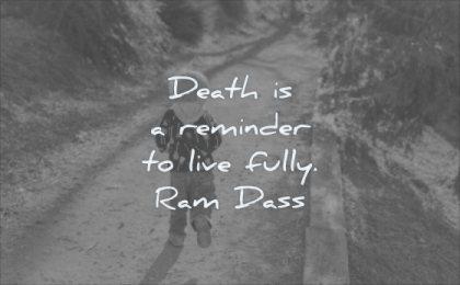 grief quotes death reminder live fully ram dass wisdom children walking path