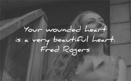 grief quotes your wounded heart very beautiful fred rogers wisdom woman