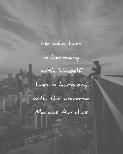 happiness quotes who lives harmony with himself lives universe marcus aurelius wisdom