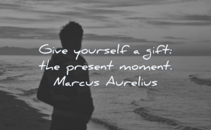 happy quotes give yourself gift present moment marcus aurelius wisdom silhouette man beach sea