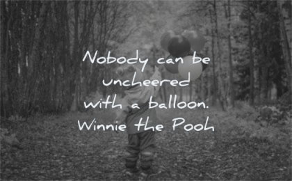 happy quotes nobody can uncheered with balloon winnie the pooh wisdom kid playing