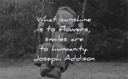 happy quotes what sunshine flowers smiles humanity joseph addison wisdom boy kid