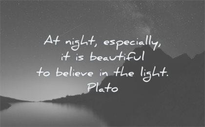 hard times quotes night especially beautiful believe light plato wisdom silhouette mountain lake