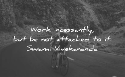 hard work quotes incessantly attached swami vivekananda wisdom bike road rocks