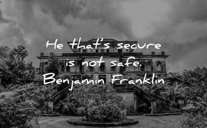 secure not safe benjamin franklin wisdom house