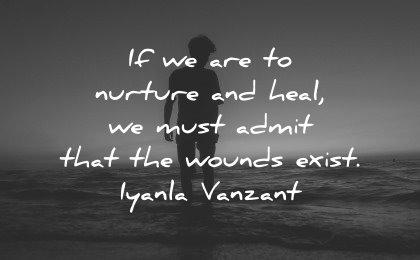 healing quotes nurture heal must admit wounds exist iyanla vanzant wisdom man silhouette