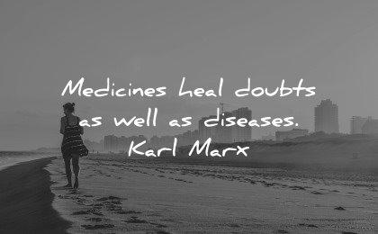 healing quotes medicines heal doubts diseases karl marx wisdom woman beach