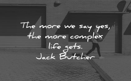 healing quotes more say yes complex life gets jack butcher wisdom woman walking