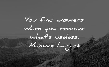 healing quotes find answers when you remove whats useless maxime lagace wisdom hiking mountain nature