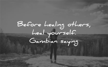 health quotes before healing others heal yourself gambian saying wisdom woman nature