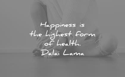 health quotes happpiness highest form dalai lama wisdom