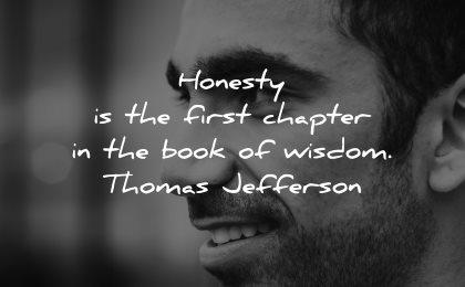 honesty quotes first chapter book wisdom thomas jefferson wisdom man smiling