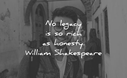 honesty quotes legacy rich william shakespeare wisdom man smiling