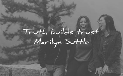 honesty quotes truth builds trust marilyn suttle wisdom group people sitting fun