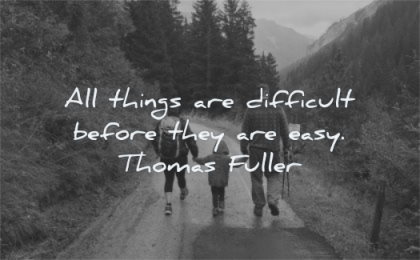 hope quotes things difficult before they easy thomas fuller wisdom family hiking