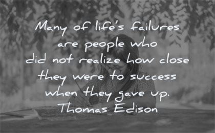 hope quotes many lifes failures people realize how close success thomas edison wisdom woman writing