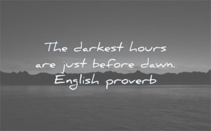hope quotes darkest hours just before dawn english proverb wisdom mountains night