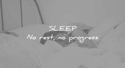 how to learn faster sleep no rest progress wisdom quotes