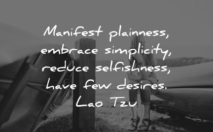 inner peace quotes manifest plainness embrace simplicity reduce selfishness have few desires lao tzu wisdom woman sitting