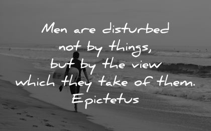 inner peace quotes men disturbed not things view which they take them epictetus wisdom man beach surf sea waves