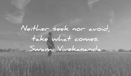 inner peace quotes neither seek avoid take what comes swami vivekananda wisdom