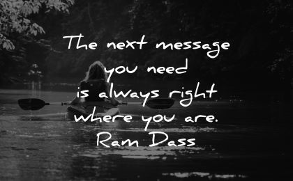 inner peace quotes next message need always right where ram dass wisdom woman kayak nature