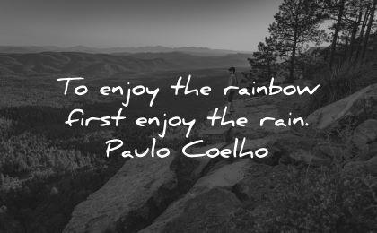 inner peace quotes enjoy rainbow first rain paulo coelho wisdom nature man mountain
