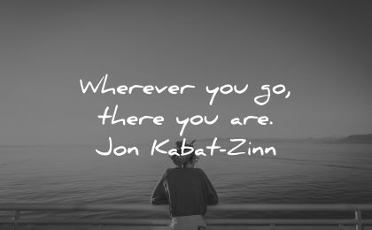 inner peace quotes wherever there are jon kabat zinn wisdom woman looking