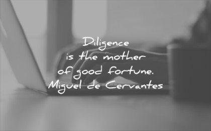 inspirational quotes diligence mother good fortune miguel de cervantes wisdom
